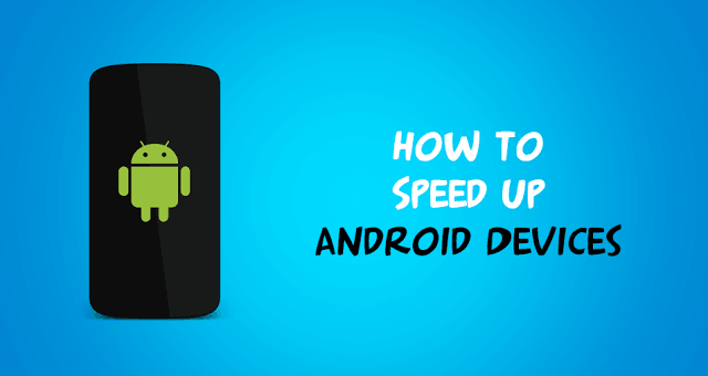 How-To-Speed-Up-Android-Smartphone