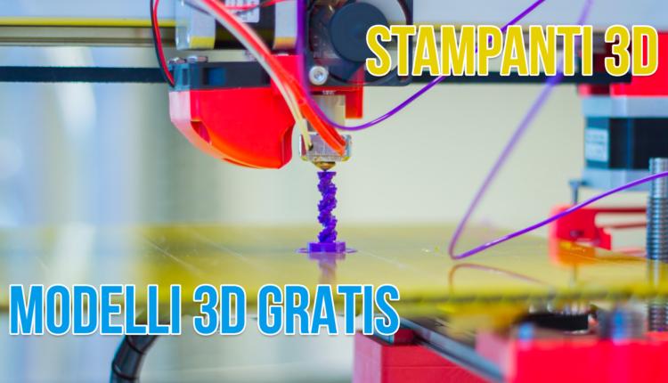 modelli 3d stampa gratis per stampanti 3d